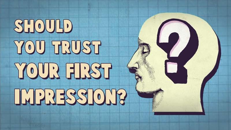 آیا میتوانید به برداشت اول خود اعتماد کنید؟